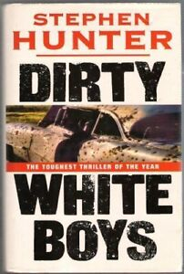 Dirty White Boys by Hunter, Stephen Hardback Book The Cheap Fast Free Post