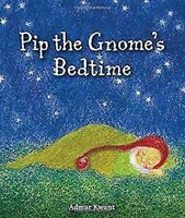 Pip The Gnome's Bedtime Por Kwant , Admar