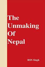 Il unmaking del NEPAL da R. S. N. Singh (Rilegato, 2010)