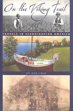 On the Viking Trail: Travels in Scandinavian America, Lago, Don, Very Good Book