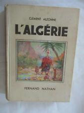 """Clément Alzonne """"L'Algérie"""" /Fernand Nathan 1940"""