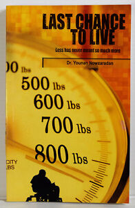 Last Chance to Live by Dr. Younan Nowzaradan - First Edition