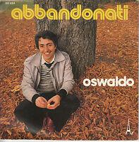 45TRS VINYL 7'' / FRENCH SP OSWALDO / ABBANDONATI