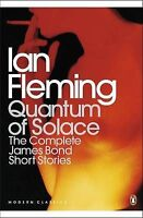Quantum of Solace: The Complete James Bond Short Stories by Ian Fleming...