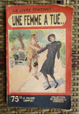 JEAN du PERRY pseudo SIMENON UNE FEMME A TUE le livre épatant 384 FERENCZI 1929