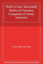 Built To Last: Successful Habits of Visionary Companies (Century business),Jame