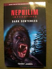 The NEPHILIM IMPERATIVES : Dark Sentences by Terry James (2007, Paperback)