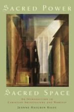 Sacred Power, Sacred Space : An Introduction to Christian Architecture and Worsh