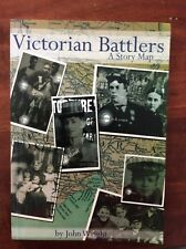 VICTORIAN BATTLERS A Story Map JOHN WRIGHT 1st Ed 2007 Extraordinary stories