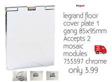 legrand floor cover plate 1 gang 85x95mm Accepts 2 mosaic modules 733397 chrome