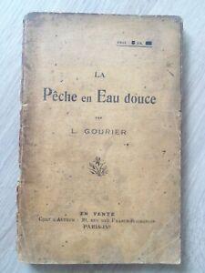 PECHE - rare livre (début 20°) 1° éd La pêche en eau douce de L. GOURIER  82 p.