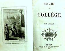 LES AMIS DE COLLEGE par C. FALLET - Ed MEGARD et Cie -Rouen- 1863