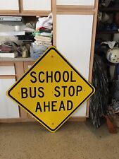 School Bus Stop Ahead Sign real aluminum highway street