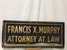 Antique Hand Painted Francis X Murphy Attorney At Law Wooden Trade Sign