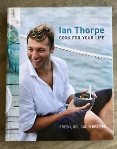 COOK FOR YOUR LIFE - IAN THORPE - PAPERBACK - COOKBOOK