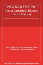 Provence and the Cote d'Azur (American Express Travel Guides)-John Ardagh, Anwa