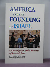 America & the Founding of Israel by John W Mulhall CSP,case quantities available