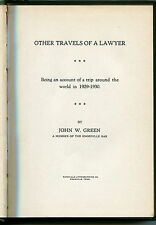 Other Travels of a Lawyer, a Trip Around the World in1 929-30 by John Green