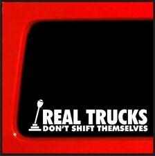 Real Trucks Don't Shift Themselves vinyl sticker decal diesel truck turbo 4x4