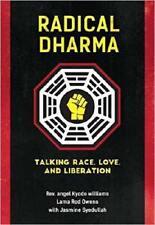 Radical Dharma by Angel Kyodo Williams (author), Rod Owens (author)