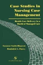Case Studies in Nursing Case Management: Health Care Delivery in a World of