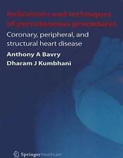 Indications and Techniques of Percutaneous Procedures : Coronary, Peripheral...