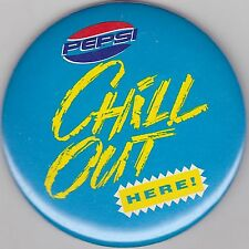 """VINTAGE 3"""" PINBACK #D9-032 - SODA ADVERTISING - PEPSI - CHILL OUT HERE"""