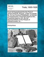 Court of Impeachment for the Trial of James Prescott, Esquire, Judge of...