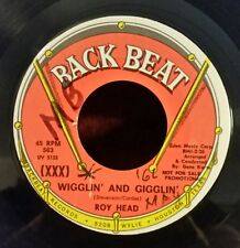 "Roy Head Back Beat 563 ""WIGGLIN' AND GIGGLIN' "" (RARE PROMO) FREE SHIPPING"