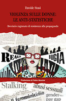 Violenza sulle donne: le anti-statistiche -  Davide Stasi,  2019,  Youcanprint