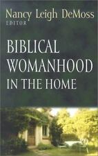 Biblical Womanhood in the Home Foundations for the Family Series
