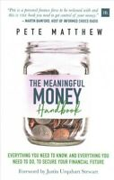 Meaningful Money Handbook : Everything You Need to Know and Everything You Ne...