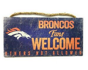 Denver Broncos Fans Welcome Others Not Allowed Wood Distressed Sign NFL Made USA