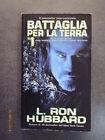 BATTAGLIA PER LA TERRA Vol. 1 - L. Ron Hubbard - Ed. New-Era - 2000