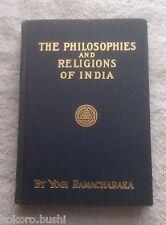 The Philosophies and religions of India - Yogi Ramacharaka 1936 edition - RARE