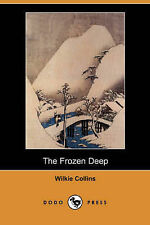 USED (VG) The Frozen Deep (Dodo Press) by Wilkie Collins