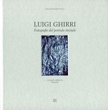 GHIRRI - Luigi Ghirri. Fotografie del periodo iniziale