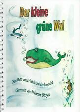Der kleine grüne Wal Heidi Schönknecht Werner Stoya Marl 2006/1. Auflage TOP!