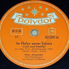 """PETER ALEXANDER """"Im Hafen unsrer Träume"""" Polydor 78rpm 10"""""""