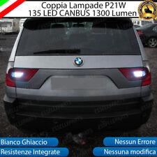 COPPIA LUCI RETROMARCIA 135 LED P21W BA15S CANBUS 3.0 BMW X3 E83 6000K NO ERROR