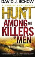 Hunt among the Killers of Men by Schow, David J.