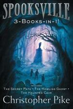 Spooksville: Spooksville 3-Books-In-1! : The Secret Path; the Howling Ghost;...