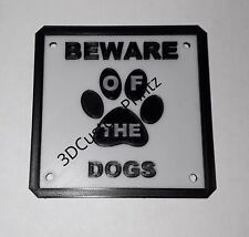 3D Printed Beware Of The Dogs Sign