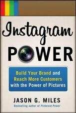 Instagram Power: Build Your Brand and Reach More Customers with the Power of Pic