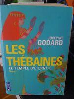 Les Thébaines Tome 1 Le temple d'éternité - Jocelyne Godard