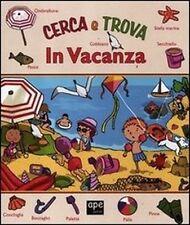 Cerca e trova in vacanza - Libro per bambini - Cartonato Ed. Ape Junior
