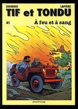 TIF et TONDU n°41   A feu et à sang   SIKORSKI / LAPIERE  DUPUIS    EO 1993