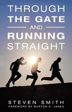 Through the Gate and Running Straight by Steven Smith (2015, Paperback)