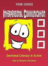 Interpersonal Communication Program: Your Choice Emotional Literacy in Action
