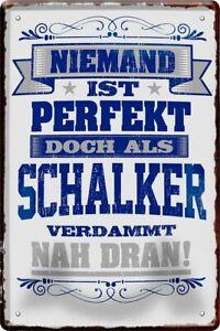 Niemand ist perfekt, doch als Schalker... 20 x 30 cm Spruch Deko Blechschild 631